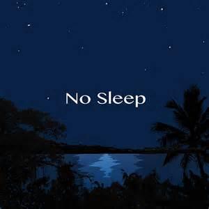 no sleep picture 1