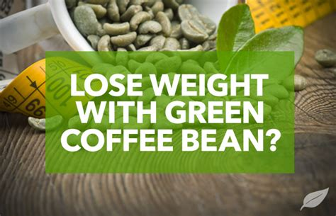 will you lose weight with green coffee bean picture 5