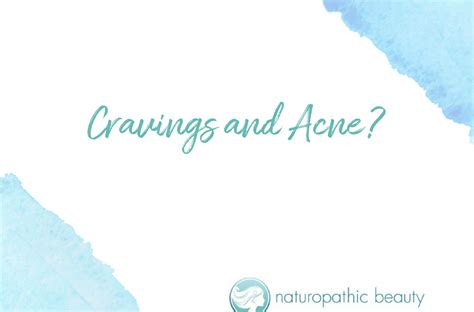 acne and cravings picture 1