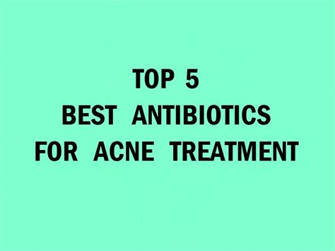 sing the right antibiotic acne picture 1