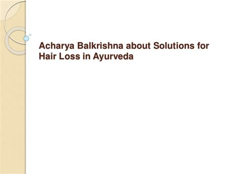 acharya balkrishan ji s hair problems in auyurvedh picture 1
