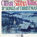 12 Songs of Christmas (Frank Sinatra, Bing Crosby, and Fred Waring album)