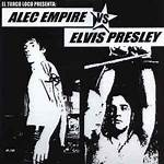 Alec Empire vs. Elvis Presley