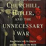 Churchill, Hitler and the Unnecessary War