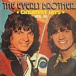 Greatest Hits Vol. III (The Everly Brothers album)