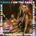 I Am the Dance Commander + I Command You to Dance: The Remix Album