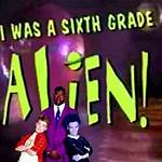 I Was a Sixth Grade Alien