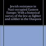 Jewish resistance in German-occupied Europe