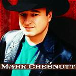 Mark Chesnutt discography