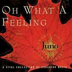 Oh What a Feeling: A Vital Collection of Canadian Music