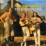 Stay Awhile (The Kingston Trio album)