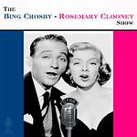 The Bing Crosby – Rosemary Clooney Show