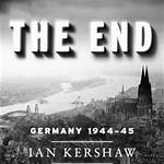 The End: Hitler's Germany 1944–45