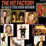 The Hit Factory: The Best of Stock Aitken Waterman