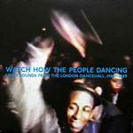 Watch How the People Dancing: Unity Sounds from the London Dancehall 1986–1989