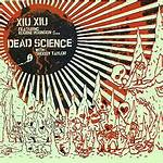 Xiu Xiu/The Dead Science split 7-inch