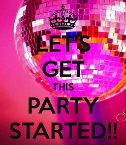 Image result for lets get this party started images