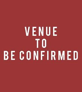 Image result for venue to be confirmed