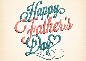 Image result for FATHER'S day images