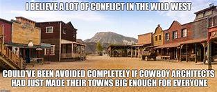 Image result for old west cowboy memes