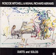 Image result for roscoe mitchell muhal richard Abrams duets and solos