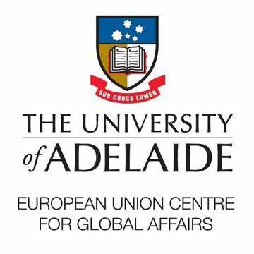 EU Centre for Global Affairs, University Of Adelaide | Level 6, 10 Pulteney Street, Adelaide, South Australia 5005 | +61 8 8313 6900