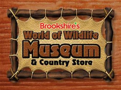 Learn more about Brookshire's World of Wildlife Museum and Country Store