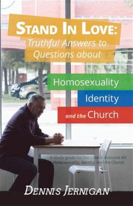 Stand in Love: Truthful Answers to Questions about Homosexuality, Identity, and the Church