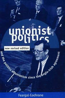 Unionist Politics and the Politics of Unionism Sin…