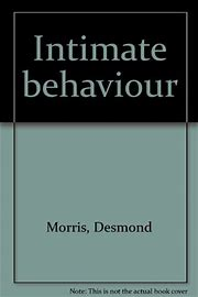 Intimate Behavior: A Zoologist's Cla…