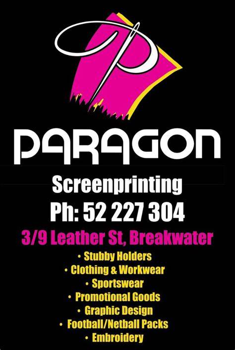 Paragon Screenprinting Embroidery & Clothing | 9-11 Leather Street, Breakwater, Victoria 3219 | +61 3 5222 7304