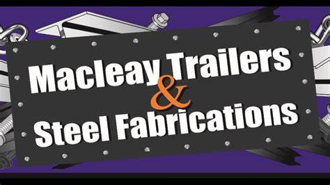Macleay Trailers & Steel Fabrication | 33 Frederick Kelly Street, South West Rocks, New South Wales 2431 | +61 414 666 417