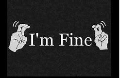 Image result for I'm fine