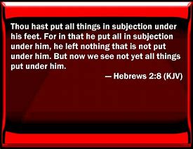 Image result for Hebrews 2:8