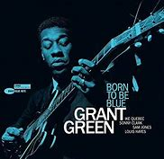 Image result for grant green born to be blue