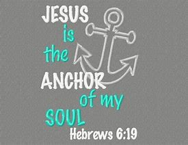 Image result for Jesus is my anchor