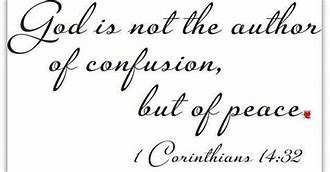 Image result for god is not the god of confusion
