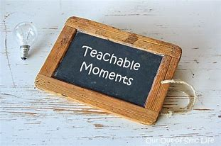Image result for teaching moments