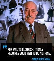 Image result for Simon Wiesenthal Quotes