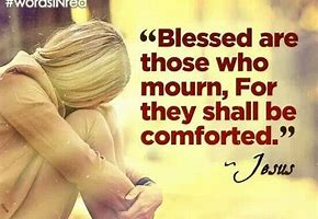Image result for blessed are those who mourn