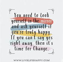 Image result for look in the mirror and be happy