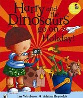 Image result for harry and the dinosaurs go on holiday