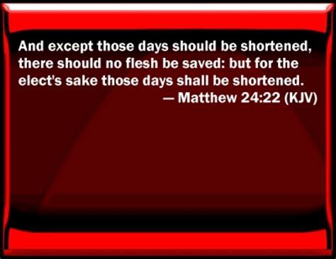 Image result for except those days be cut short