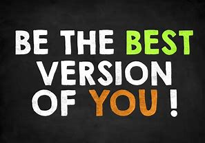 Image result for be the best version of you