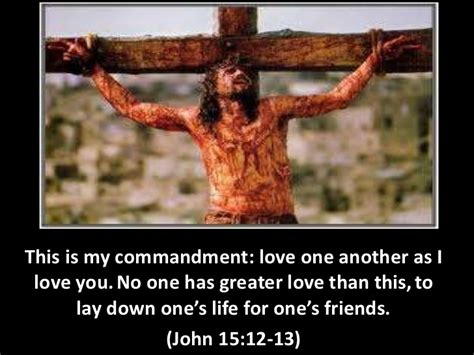 Image result for there is no greater love then the love of one who lays down his life for his friends