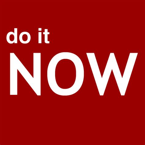 Image result for do it now