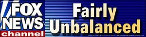Image result for pics fox news fair and unbalanced