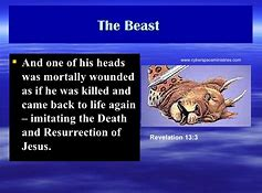 Image result for The Beast is assissinated and resurrected Revelation 13:3, 12