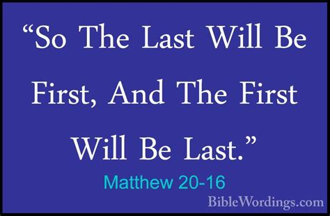 Image result for THE FIRST WILL BE LAST AND THE LAST FIRST