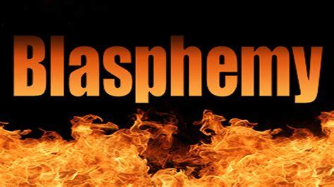 Image result for Blasphemy!
